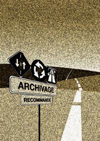 Archivez avant d'être archivé!